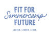 Fit for Future Sommercamp (12. bis 17. Juli)