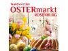 Ostermarkt  20./ 21. & 27./28. März 2021